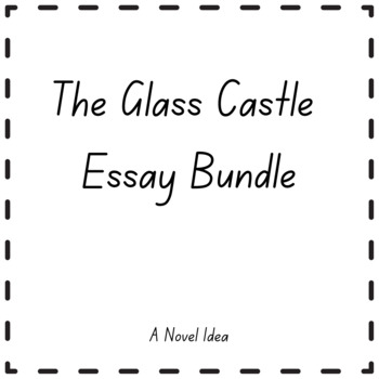The Glass Castle Essay Bundle  Tpt The Glass Castle Essay Bundle