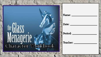 The Glass Menagerie Character Chart Workbook/ Graphic Organizer