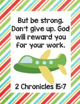 The Glorious Flight Bible Verse Printable (2 Chronicles 15:7)