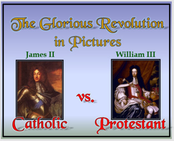 The Glorious Revolution in Pictures - Smartboard & Powerpoint Formats