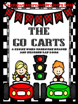 The Go Carts  (A Sight Word Emergent Reader and Teacher Lap Book)