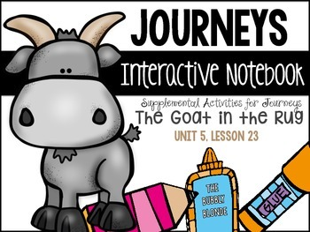 The Goat in the Rug Unit 5, Lesson 23 Journeys Print & Go