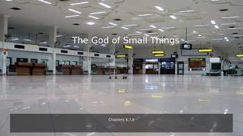 The God of Small Things Chapters 6,7,8