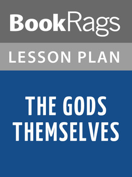 The Gods Themselves Lesson Plans