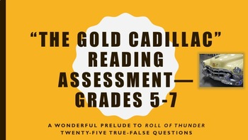 The Gold Cadillac Reading Assessment—Grades 5-7