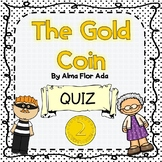Quiz for The Gold Coin by Alma Flor Ada (With Notes and Answer Key!)