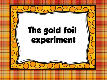 The Gold Foil Experiment Rutherford
