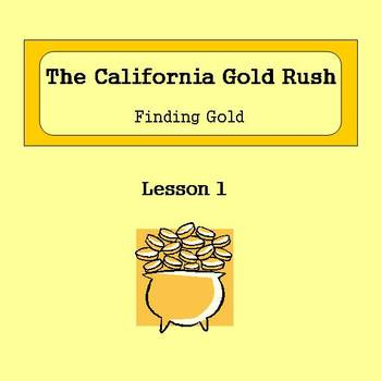 Lesson 1 The Gold Rush: Finding Gold