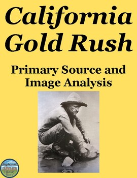 The Gold Rush of 1849 Primary Source and Image Analysis