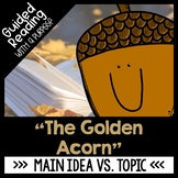 The Golden Acorn Guided Reading Activities Main Idea vs. Topic