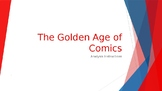 The Golden Age of Comics - Analysis Powerpoint