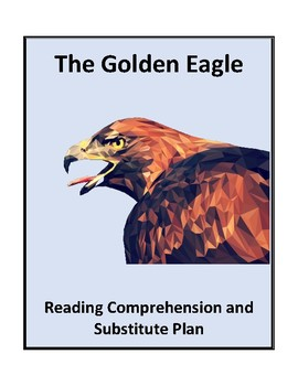 The Golden Eagle - Reading Comprehension and Substitute Plan