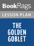 The Golden Goblet Lesson Plans