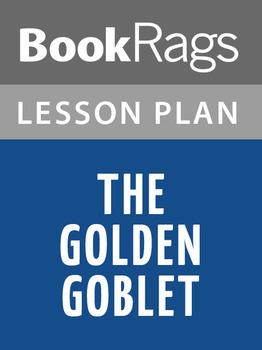 The Golden Goblet Lesson Plans