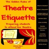 Theatre: Golden Rules of Theatre Etiquette, Theatre Readiness, Theatre Prep
