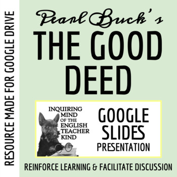 """The Good Deed"" by Pearl S. Buck - PowerPoint Presentation"