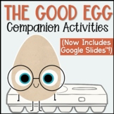 The Good Egg Companion Activities Plus Google Slides for Distance Learning
