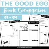 The Good Egg by Jory John, Graphic Organizer Companion Pack