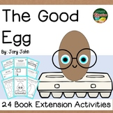 The Good Egg by John 24 Book Extension Activities NO PREP