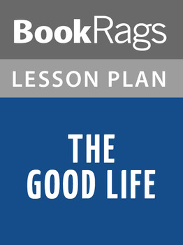 The Good Life Lesson Plans