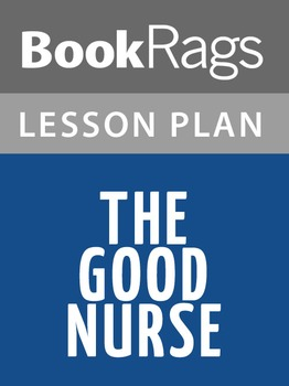 The Good Nurse Lesson Plans