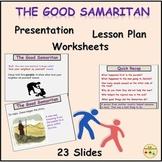 The Good Samaritan 1 hr Lesson, Presentation, Lesson Plan, Worksheets/Activities