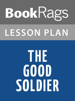 The Good Soldier Lesson Plans