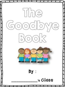 The Goodbye Book - Memory Book for Students Leaving Your Class