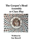 The Gorgon's Head Class Play
