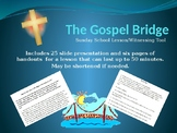 The Gospel Bridge Sunday School Lesson/Witnessing Tool