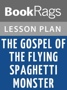 The Gospel of the Flying Spaghetti Monster Lesson Plans