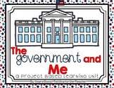 The Government and Me: A Project Based Learning Unit