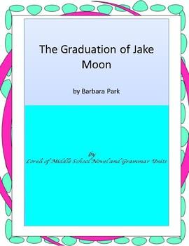 The Graduation of Jake Moon Literature and Grammar Unit