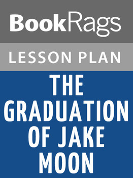 The Graduation of Jake Moon Lesson Plans