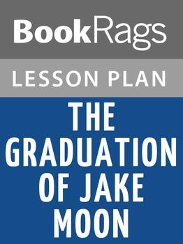 The Graduation of Jake Moon Lesson Plans