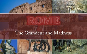 The Grandeur and Madness of Rome