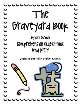 """The Graveyard Book"", by N. Gaiman, Comprehension Questions and KEY"