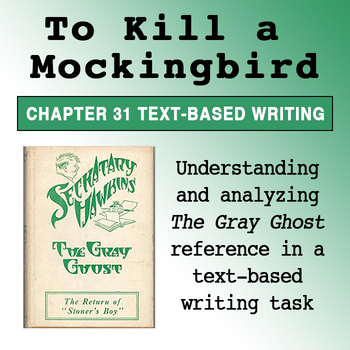 The Gray Ghost Text-Based Writing Chapter 31 To Kill a Moc