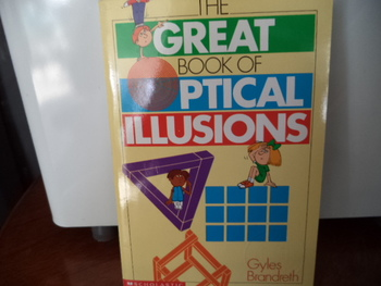 The Great Book of Optical Illusions ISBN #0-439-26649-I