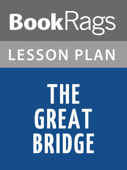 The Great Bridge Lesson Plans