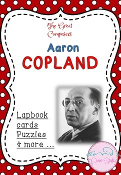 The Great Composers- Copland Lapbook