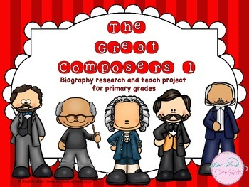 The Great Composers- biography research and teach project (set 1)