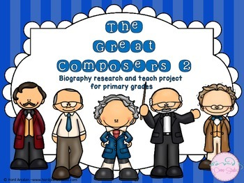 The Great Composers- biography research and teach project (set 2)