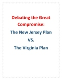 The Great Compromise: A Debate! Virginia Plan VS. New Jersey Plan