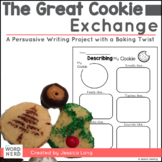 The Great Cookie Exchange- A Persuasive Writing Project