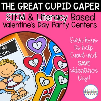 Cupid Caper- Valentine's Day Literacy and STEM Centers, Printables, and Party