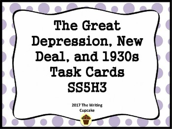 The Great Depression, New Deal, and 1930s Task Cards SS5H5- 5th grade