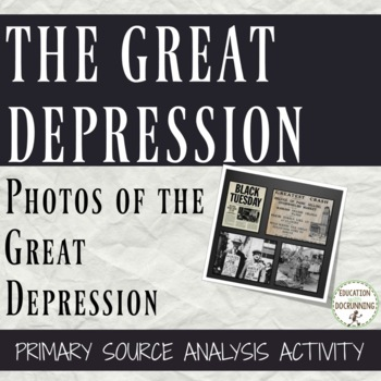 Great Depression Primary Source Analysis and center Activity of Photos