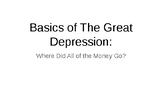 Great Depression Basics: Where Did All of the Money Go?