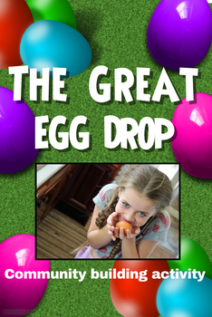 The Great Egg Drop- Community Building Activity